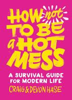 How Not to Be a Hot Mess PDF