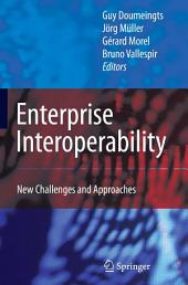 Enterprise Interoperability: New Challenges and Approaches