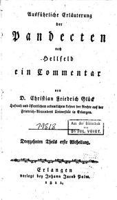 Ausführliche erläuterung der Pandecten nach Hellfeld: ein commentar für meine zuhörer, Band 13