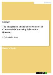 The Integration of Driverless Vehicles in Commercial Carsharing Schemes in Germany: A Prefeasibility Study