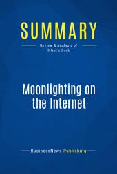 Summary: Moonlighting on the Internet: Review and Analysis of Silver's Book