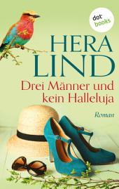 Drei Männer und kein Halleluja: Roman