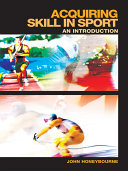 Acquiring Skill in Sport: An Introduction
