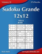 Sudoku Grande 12x12 - Difícil - Volumen 18 - 276 Puzzles