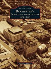 Rochester's Downtown Architecture: 1950-1975