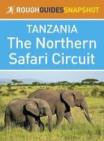 The Northern Safari Circuit (Rough Guides Snapshot Tanzania)