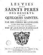 Les vies des Saints Peres des Deserts, et des quelques saintes ...