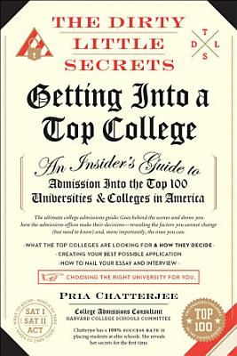 The Dirty Little Secrets of Getting into a Top College PDF