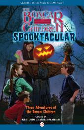 Spooktacular: Three Adventures of the Boxcar Children