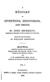 A History of Inventions, Discoveries, and Origins: Volume 1