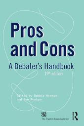 Pros and Cons: A Debaters Handbook, Edition 19