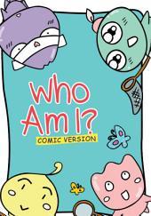 Who Am I?: Comic Version