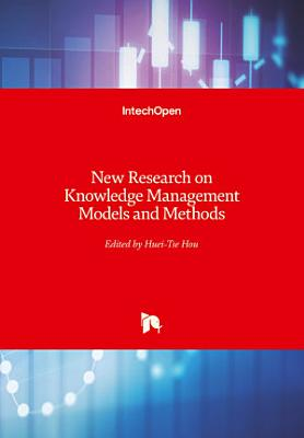 New Research on Knowledge Management Models and Methods