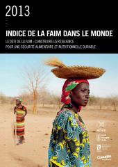 Indice de la faim dans le monde 2013: Le defi de la faim: Construire la resilience pour une sécurité alimentaire et nutritionnelle durable