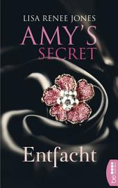 Entfacht: Amy's Secret