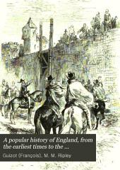 A Popular History of England: From the Earliest Times to the Accession of Victoria, Volume 3