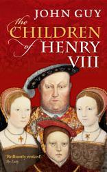 The Children Of Henry Viii Book PDF