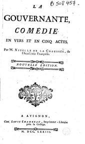 La Gouvernante, comédie en vers et en cinq actes par M. Nivelle de La Chaussée...