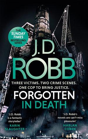 Forgotten In Death  An Eve Dallas thriller  In Death 53