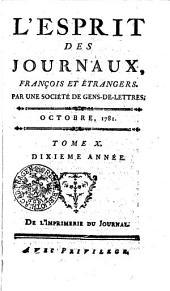L'Esprit des journaux, françois et étrangers. Par une société de gens-de-lettres: Octobre, 1781, Volume10
