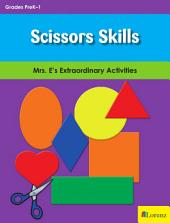 Scissors Skills: Mrs. E's Extraordinary Activities