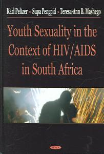 Youth Sexuality in the Context of HIV AIDS in South Africa PDF