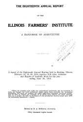 Annual Report of the Illinois Farmers' Institute: Volume 18