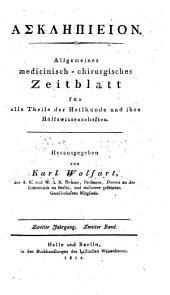 Askläpieion. Allgemeines medicinisch-chirurgisches Wochenblatt. Hrsg. von K. Wolfart: Band 6