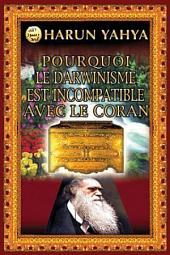 POURQUOI LE DARWINISME EST INCOMPATIBLE AVEC LE CORAN