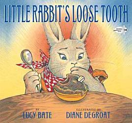 Little Rabbit S Loose Tooth Book PDF