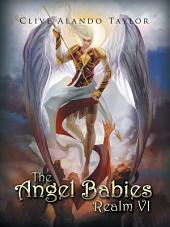 The Angel Babies Realm VI
