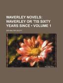 Waverley Novels  Waverley Or  Tis Sixty Years Since