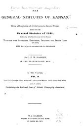 The General Statutes of Kansas: Sections 3221-5789; chapters 80-119. Procedure-Woods; An addenda containing the railroad law of Illinois throughly annotated