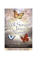 I Will Survive in Jesus  Name  PDF