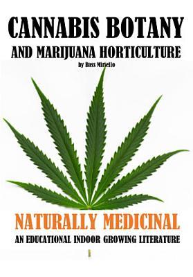 Cannabis Botany and Marijuana Horticulture