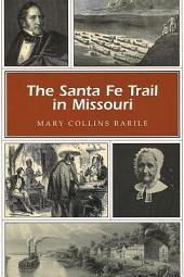 The Santa Fe Trail in Missouri