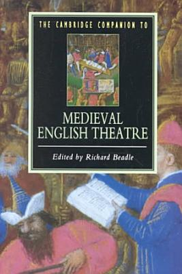 The Cambridge Companion to Medieval English Theatre PDF