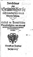Catechismus oder Gr  ndlicher bericht von der Lehr unnd Leben der Jesuiten  Erstlich in franz  sischer Sprach beschriben  nun aber     verdeutschet PDF