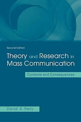 Theory and Research in Mass Communication
