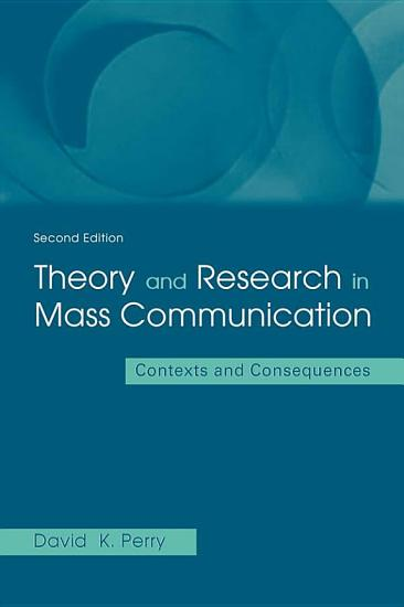 Theory and Research in Mass Communication PDF