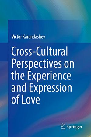 Cross Cultural Perspectives on the Experience and Expression of Love PDF