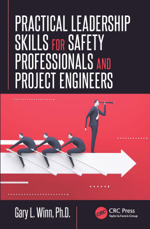 Practical Leadership Skills for Safety Professionals and Project Engineers