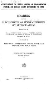 Appropriations for Federal Control of Transportation Systems and Certain Urgent Deficiencies for 1920: Hearing Before Subcommittee of House Committee on Appropriations ... in Charge of Deficiency Appropriations for the Fiscal Year 1920 and Prior Fiscal Years. Sixty-sixth Congress, Second Session