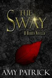 The Sway: A Hidden Saga Companion Novella