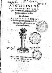 Augustini Niphi... De auguriis lib. II. cum capitum Indice. His adiecimus Hori Apollinis Niliaci De hieroglyphicis notis Lib. II. à Bernardino Vicentino latinitate donatos