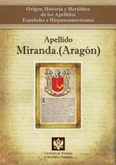 Apellido Miranda.(Aragón): Origen, Historia y heráldica de los Apellidos Españoles e Hispanoamericanos