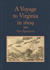 "A Voyage to Virginia in 1609: Two Narratives: Strachey's ""True Reportory"" and Jourdain's Discovery of the Bermudas, Edition 2"