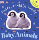 Fluffy  Snuggly  Cuddly Baby Animals