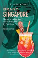 Brand Singapore 3rd Edition Nation Branding in a World Disrupted by Covid 19 PDF