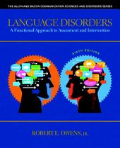 Language Disorders: A Functional Approach to Assessment and Intervention, Edition 6